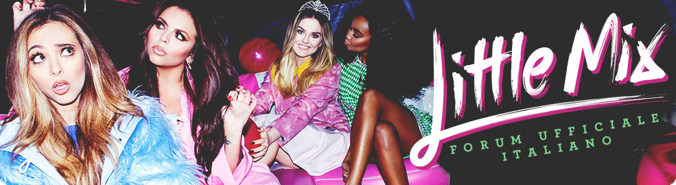Little Mix - Il forum ufficiale italiano